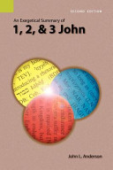 An Exegetical Summary Of 1 2 And 3 John 2nd Edition