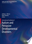"""International Handbook of Autism and Pervasive Developmental Disorders"" by Johnny L. Matson, Peter Sturmey"