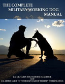 The Complete Military Working Dog Manual