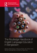 The Routledge Handbook of English Language Education in Bangladesh