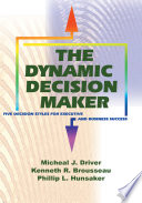 The Dynamic Decision Maker