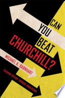 Book cover for Can you beat Churchill? : teaching history through simulations
