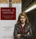 Daniel E. Greene Studios and Subways: An American Master His ...