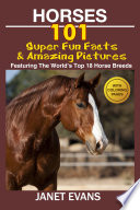 Horses  101 Super Fun Facts and Amazing Pictures  Featuring The World s Top 18 Horse Breeds With Coloring Pages