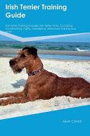Irish Terrier Training Guide Irish Terrier Training Includes