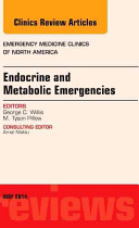 Endocrine and Metabolic Emergencies, an Issue of Emergency Medicine Clinics of North America