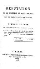 Réfutation de la doctrine de Montesquieu, sur la balance des pouvoirs, et aperçus divers sur plusieurs questions de droit public