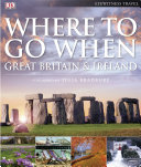 Where To Go When: Great Britain & Ireland: Great Britain & ...