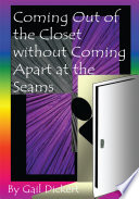 Coming out of the Closet Without Coming Apart at the Seams