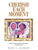 Cherish Each Moment