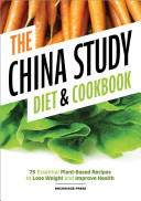 China Study Diet and Cookbook Book
