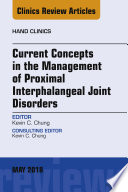 Current Concepts in the Management of Proximal Interphalangeal Joint Disorders  An Issue of Hand Clinics  E Book Book