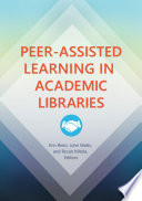 Peer Assisted Learning In Academic Libraries
