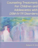 Counseling Treatment for Children and Adolescents with DSM IV TR Disorders