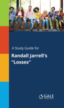 """A Study Guide for Randall Jarrell's """"Losses"""""""