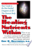 """The Healing Nutrients Within: Facts, Findings, and New Research on Amino Acids"" by Eric R. Braverman, Carl Curt Pfeiffer, Kenneth Blum, Richard Smayda"