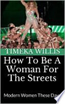 How To Be A Woman For The Streets