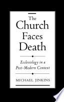 The Church Faces Death