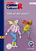 Books - Oxford Graad R Gegradeerde Leesboek 14: Wat S� Die Weer? | ISBN 9780190400743