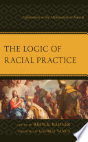 The Logic Of Racial Practice