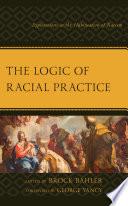 The Logic of Racial Practice