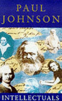 Intellectuals from marx and tolstoy to sartre and chomsky paul intellectuals paul johnson no preview available 2000 fandeluxe Images