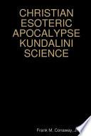 CHRISTIAN ESOTERIC APOCALYPSE KUNDALINI SCIENCE