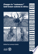 Changes In Customary Land Tenure Systems In Africa Book PDF