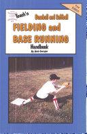 Teach'n Baseball & Softball Fielding and Base Running Free Flow Handbook