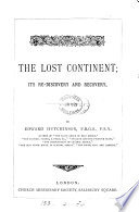 The lost continent  its re discovery and recovery  or Africa and the Church missionary society