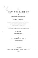 The New Testament ... The Text of the Common Translation Arranged in Paragraphs and Illustrated by Rhetorical Punctuation. With Tables of Quotations, and an Appendix. By Alexander Bell