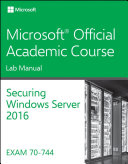 Securing Windows Server 2016 70-744 Lab Manual
