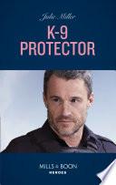 K 9 Protector  Mills   Boon Heroes