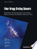 Fiber Bragg Grating Sensors: Recent Advancements, Industrial Applications and Market Exploitation