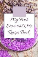 My First Essential Oils Recipe Book