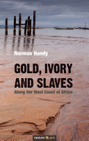 Gold  Ivory and Slaves