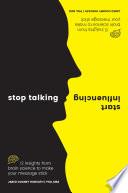 Stop Talking, Start Influencing