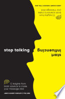 """""""Stop Talking, Start Influencing: 12 insights from brain science to make your message stick"""" by Jared Cooney Horvath"""