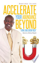 Accelerate Your Abundance Beyond ?Think and Grow Rich?