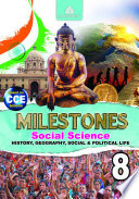 Milestones Social Science 8 History Geography Social And Political Life