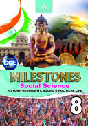 Milestones Social Science – 8 (History, Geography, Social and Political Life)