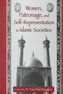 Women, Patronage, and Self-Representation in Islamic Societies