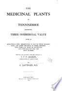 The Medicinal Plants of Tennnessee  sic  Exhibiting Their Commercial Value Book