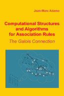 Computational Structures and Algorithms for Association Rules  The Galois Connection