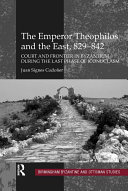 The Emperor Theophilos and the East, 829–842 Pdf/ePub eBook