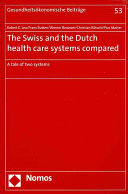 The Swiss and the Dutch Health Care Systems Compared