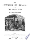 The Crusoes of Guiana  or  The white tiger Book