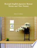 Romaji-English Japanese Bonsai Terms and Tree Names