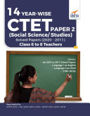 14 YEAR-WISE CTET Paper 2 (Social Science/ Studies) Solved Papers (2011 - 2020) - 3rd English Edition