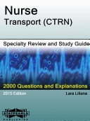 Nurse Transport  CTRN  Specialty Review and Study Guide